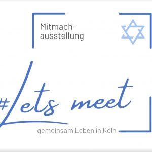 #Let's meet – gemeinsam leben in Köln – Mitmachausstellung für Schüler:innen